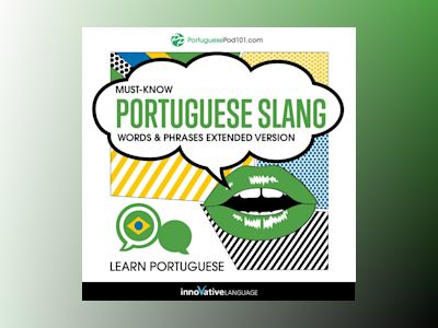 Learn Portuguese: Must-Know Portuguese Slang Words & Phrases (Extended Version)