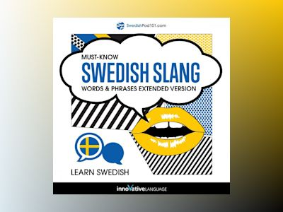 Learn Swedish: Must-Know Swedish Slang Words & Phrases (Extended Version)