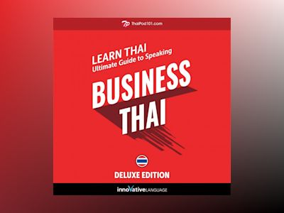 Learn Thai: Ultimate Guide to Speaking Business Thai for Beginners (Deluxe Edition)