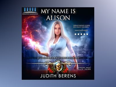 Audio book My Name Is Alison: Alison Brownstone Book 3 - Michael Anderle
