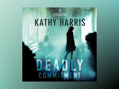 Áudio-livro Deadly Commitment: A Novel do Kathy Harris