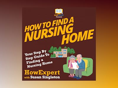 How To Find a Nursing Home: Your Step By Step Guide To Finding a Nursing Home