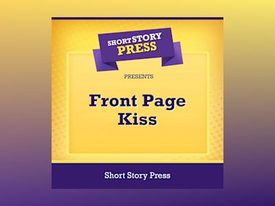Short Story Press Presents Front Page Kiss