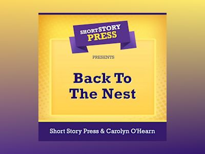 Short Story Press Presents Back To The Nest