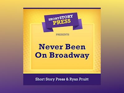 Short Story Press Presents Never Been On Broadway