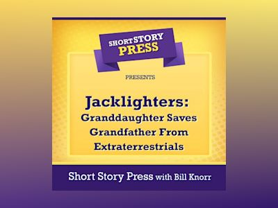 Short Story Press Presents Jacklighters: Granddaughter Saves Grandfather From Extraterrestrials
