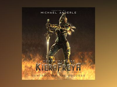 Audio book Controlling the Goddess - Chronicles Of KieraFreya, Book 2 (Unabridged)