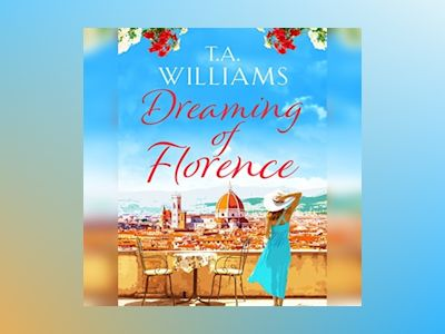 Audio book Dreaming of Florence of T.A. Williams