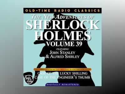 NEW ADVENTURES OF SHERLOCK HOLMES, VOLUME 39, THE: EPISODE 1: THE CASE OF THE LUCKY SHILLING EPISODE 2: THE CASE OF THE ENGINEER'S THUMB