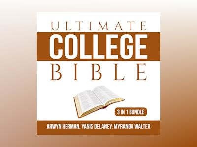 Ultimate College Bible Bundle: 3 in 1 Bundle, Make College Count, Your College Experience, and College Knowledge