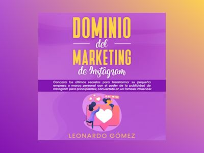 Audio libro Dominio del marketing de Instagram - Leonardo Gómez
