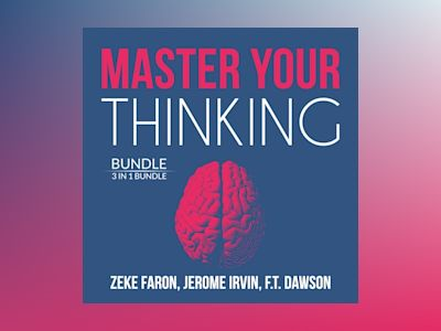 Master Your Thinking Bundle: 3 IN 1 Bundle, Think Straight, Learn to Think, and Practical Intelligence