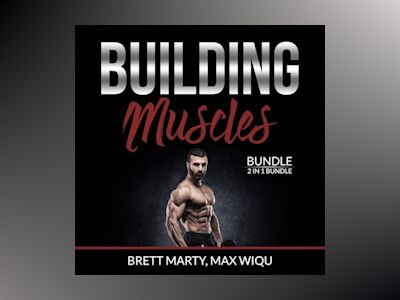 Building Muscles Bundle: 2 in 1 Bundle, Muscles and Strength Training.