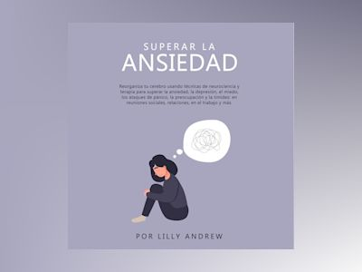 Audio libro Superar la ansiedad de Lilly Andrew