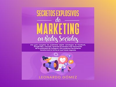 Audio libro Secretos Explosivos de Marketing en Redes Sociales de Leonardo Gómez
