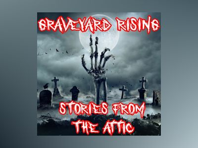 Audio book Graveyard Rising - Stories From The Attic