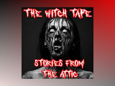 Audio book The Witch Tape - Stories From The Attic