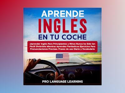 Audio libro Aprende Inglés en tu Coche - Pro Language Learning