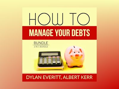 Audio book How to Manage Your Debts Bundle: 2 in 1 Bundle, How to Borrow, Debt Secrets
