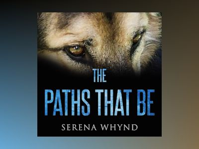 Audio book The Paths That Be - Serena Whynd