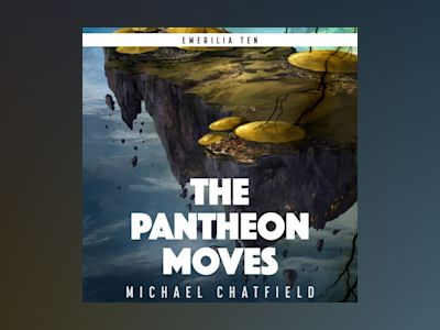 Audio book The Pantheon Moves - Michael Chatfield