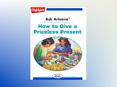 Ebook Ask Arizona: How to Give a Priceless Present - Lissa Rovetch