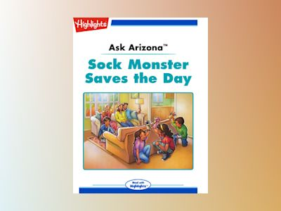 Ebook Ask Arizona: Sock Monster Saves the Day - Lissa Rovetch