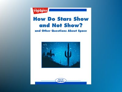 How Do Stars Show and Not Show? and Other Questions About Space
