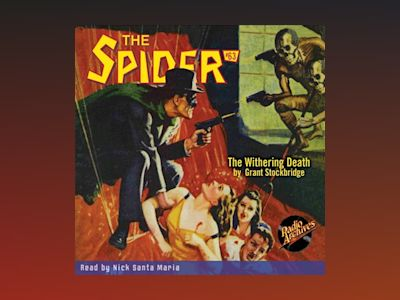 Audio book The Spider #63 The Withering Death - Grant Stockbridge