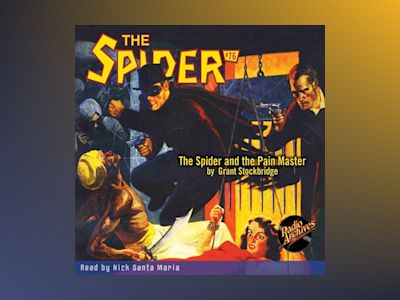 Audio book The Spider #76 The Spider and the Pain Master - Grant Stockbridge