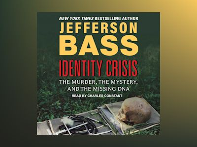 Audio book Identity Crisis: The Murder, the Mystery, and the Missing DNA - Jefferson Bass