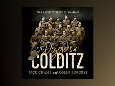 Audio book The Diggers of Colditz: The classic Australian POW story about escape from the impossible - Colin Burgess
