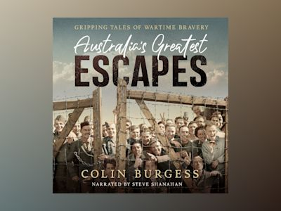 Audio book Australia's Greatest Escapes: Gripping tales of wartime bravery