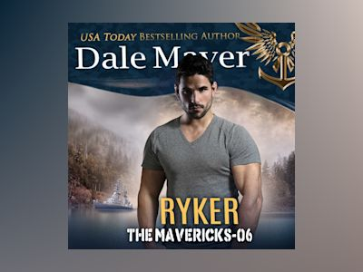 Áudio-livro Ryker: Book 6: The Mavericks - Dale Mayer