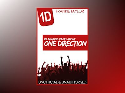 Ebook 101 Amazing Facts about One Direction - Frankie Taylor