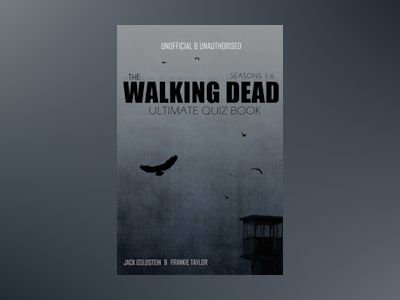 The Walking Dead Ultimate Quiz Book - Seasons One to Six