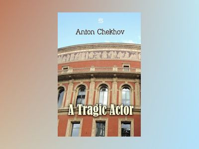 Audio book A Tragic Actor - Anton Chekhov