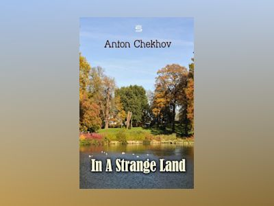 Audio book In A Strange Land - Anton Chekhov