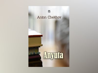 Audio book Anyuta - Anton Chekhov