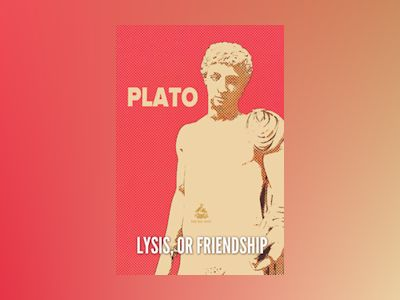 Ebook Lysis, or Friendship - Plato