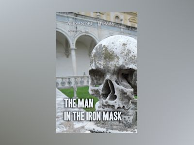 The Man In The Iron Mask: An Essay