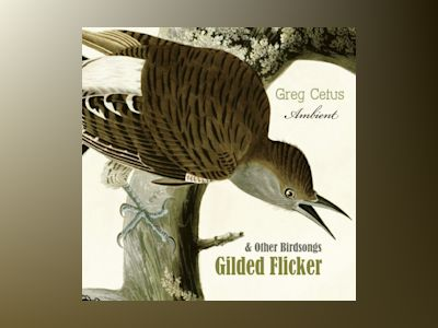 Gilded Flicker and Other Birdsongs