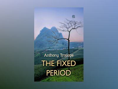 Ebook The Fixed Period - Anthony Trollope