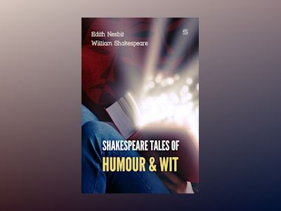 Shakespeare Tales of Humour and Wit