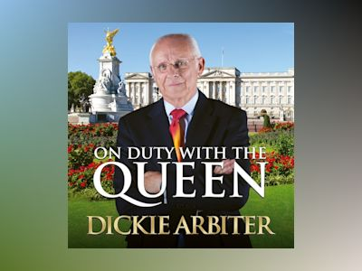 Audio book On Duty With The Queen of Dickie & Lynne Arbiter & Barrett-Lee