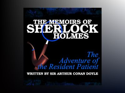 The Memoirs of Sherlock Holmes: The Adventure of the Resident Patient