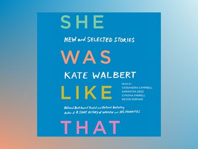 Livre audio She Was Like That: New and Selected Stories