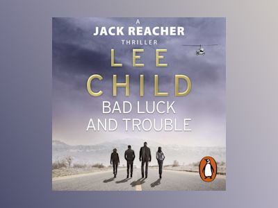Livre audio Bad Luck And Trouble: (Jack Reacher 11) - Lee Child