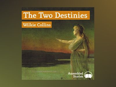 Audio book The Two Destinies - Wilkie Collins