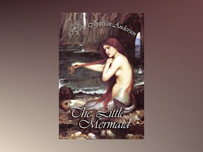 The Little Mermaid and Other Tales